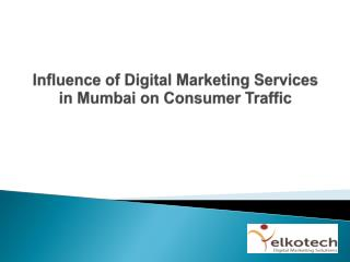 Influence of Digital Marketing Services in Mumbai on Consumer Traffic