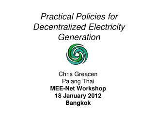 Practical Policies for Decentralized Electricity Generation