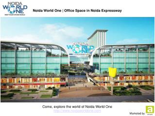Noida World One - Retail Space in Noida
