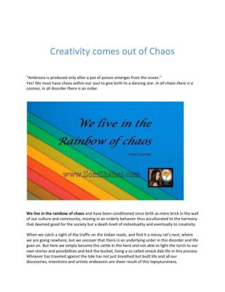 Creativity comes out of Chaos