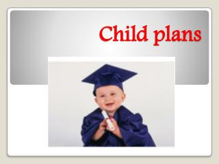 Importance of a child insurance plan for Indian parents