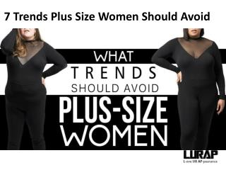 7 Trends Plus Size Women Should Avoid