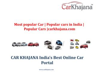 Most popular Car | Popular cars in India | Popular Cars |carkhajana.com