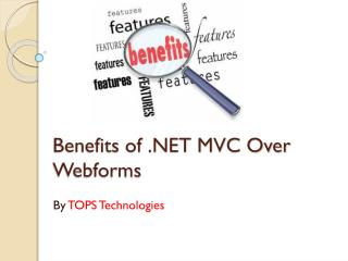 .Net MVC over Webforms - Benefits