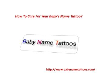 How To Care For Your Baby's Name Tattoo?