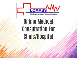Online Medical Consultation For Clinic/Hospital