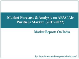 Market Forecast & Analysis on APAC Air Purifiers Market  (2015-2022)