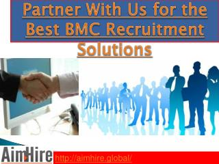 Partner With Us for the Best BMC Recruitment Solutions