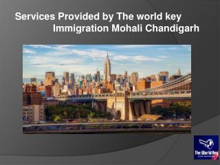 The world key Immigration Mohali Chandigarh