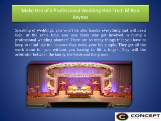 Make Use of a Professional Wedding Hire From Milton Keynes