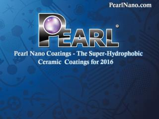 Pearl Nano Coatings - High End Auto Detailers Welcome Year 2016