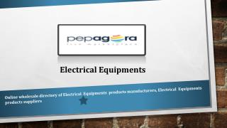 Buy & Sell Online b2b Electrical Equipments Supplies , Manufacturers,Dealers in Indian Portal at Pepagora.com