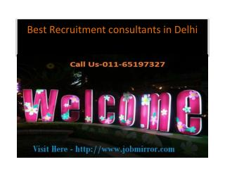 Best Recruitment consultants in Delhi : 011-65197327