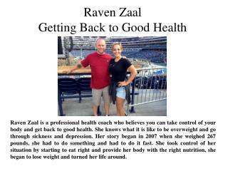 Raven Zaal Getting Back to Good Health