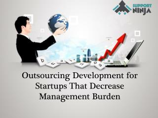 Outsourcing Development for Startups That Decrease Management Burden
