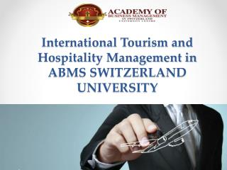 International Tourism and Hospitality Management in ABMS SWITZERLAND UNIVERSITY