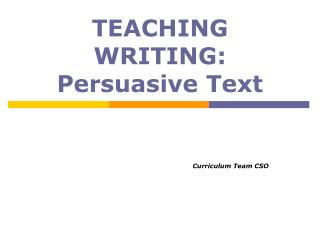 TEACHING WRITING: Persuasive Text