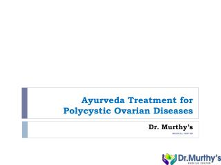 Ayurveda treatment for Polycystic Ovarian Syndrome/ Disease
