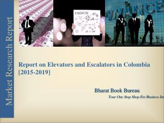 Colombia Report on Elevators and Escalators  [2015-2019]
