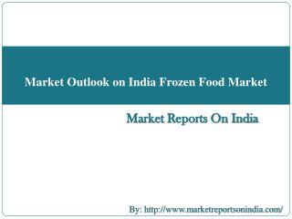 Market Outlook on India Frozen Food Market