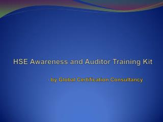 PPT Presentation on HSE Awareness and Auditor Training