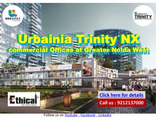Urbainia Trinity NX Noida extension 9212137000 Commercial Offices Greater noida west