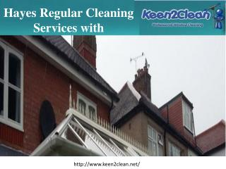 Hayes regular cleaning services