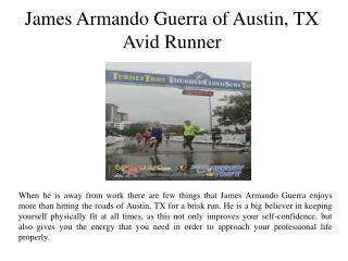 James Armando Guerra of Austin, TX-Avid Runner