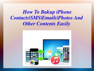 How To Bakup iPhone Contacts|SMS|Emails|Photos And Other Contents Easily