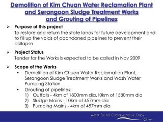 Demolition of Kim Chuan Water Reclamation Plant  and Serangoon Sludge Treatment Works  and Grouting of Pipelines