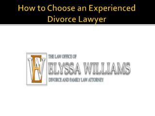 How to Choose an Experienced Divorce Lawyer