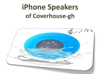 iPhone Speakers of Coverhouse-gh