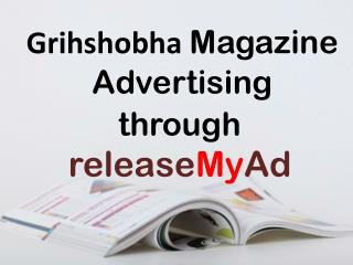 Advertising in Grihshobha Magazine through releaseMyAd