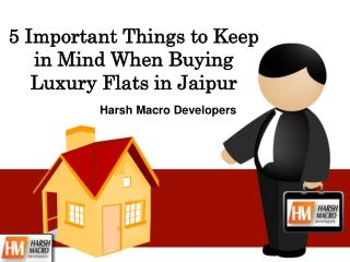 5 Important Things to Keep in Mind When Buying Luxury Flats in Jaipur