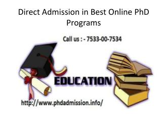 Direct Admission in Best Online PhD Programs@ 7533-00-7534