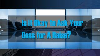 Is It Okay To Ask Your Boss For A Raise