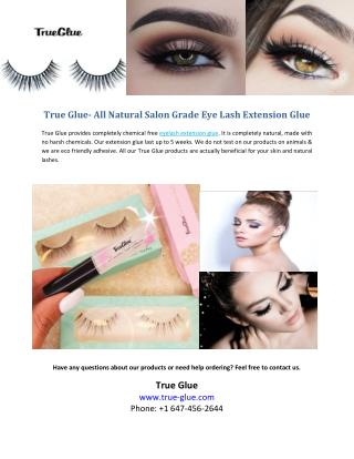 True Glue - All Natural Salon Grade Eye Lash Extension Glue