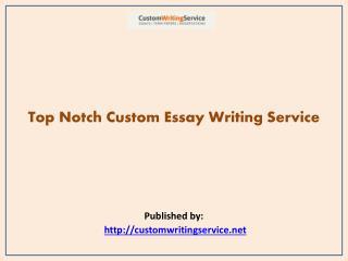 Top Notch Custom Essay Writing Service