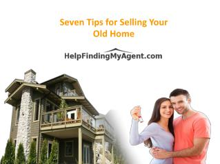Seven Tips for Selling Your Old Home