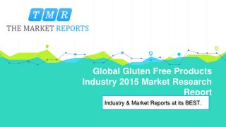 Industry Overview and Major Regions Status of Gluten Free Products