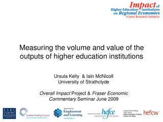 Measuring the volume and value of the outputs of higher education institutions