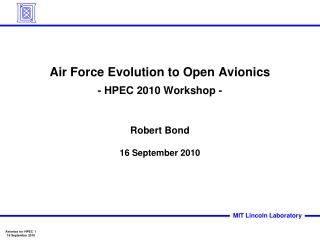 Air Force Evolution to Open Avionics - HPEC 2010 Workshop -