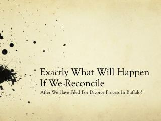 What Do We Do If Weve Reconciled After Filing Divorce In Buffalo