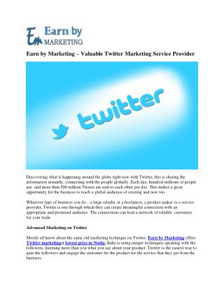 Twitter marketing company (9899756694) at lowest Price Noida India-EarnbyMarketing.com
