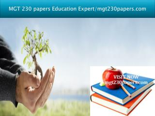MGT 230 papers Education Expert/mgt230papers.com
