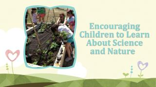 Encouraging Children To Learn About Science And Nature