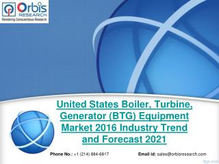 United States Boiler, Turbine, Generator (BTG) Equipment  Market Study 2016-2021 - Orbis Research