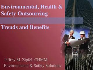 Environmental, Health  Safety Outsourcing  Trends and Benefits