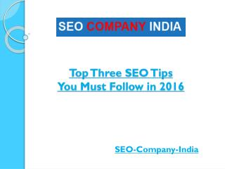 Top Three SEO Tips You Must Follow in 2016