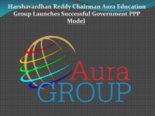 Harshavardhan Reddy Chairman Aura Education
